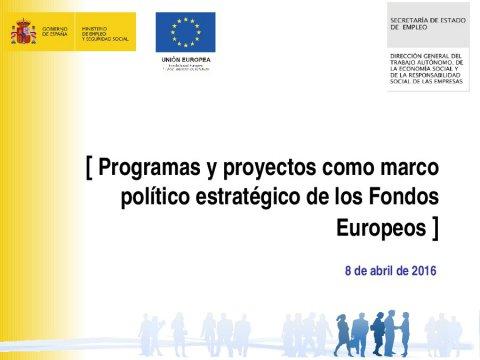 Programas e proxectos como marco político estratéxico dos fondos europeos  - Os novos Fondos Europeos e a súa execución en España